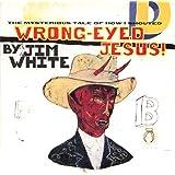 Wrong-Eyed Jesus