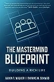 The Mastermind Blueprint: Building a rich life