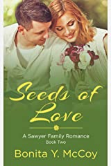 Seeds Of Love: A Sawyer Family Romance 2 - a southern small town story Kindle Edition