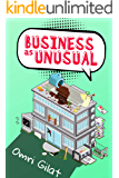 Business as Unusual: A Silly Novel about Serious Business