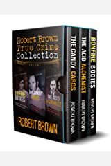 Robert Brown Crime Collection: True Crime Stories: Volume 1 Kindle Edition