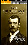 Tsar Nicholas II: A Life From Beginning to End (English Edition)
