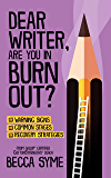 Dear Writer, Are You In Burnout? (QuitBooks for Writers Book 2) (English Edition)