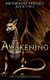 Awakening: An Epic Fantasy Romance (BirthRight Trilogy Book 2)