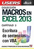 Macros en Excel 2013: Escritura de sentencias con VBA (Colección Macros en Excel 2013)
