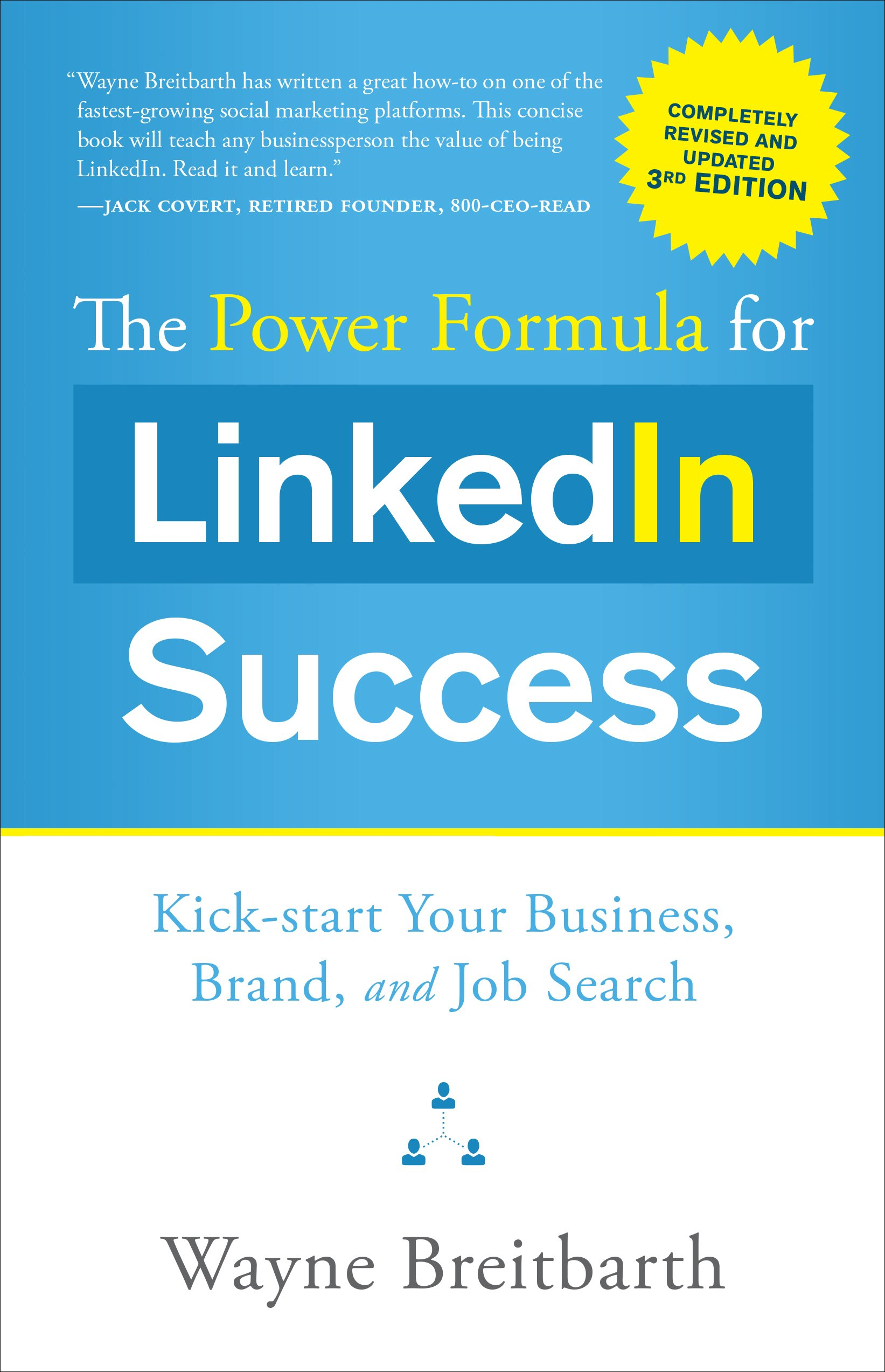 The Power Formula for Linkedin Success (Third Edition - Completely  Revised): Kick-Start Your Business, Brand, and Job Search: Wayne  Breitbarth: ...