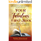 Your Fabulous First Book: How to Write with Clarity, Confidence & Connection