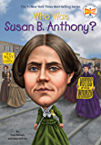 Who Was Susan B. Anthony? (Who Was?)