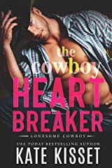 The Cowboy Heartbreaker: A sexy, small town, enemies to lovers, hot country singer romance (Lonesome Cowboy Book 1) Kindle Edition