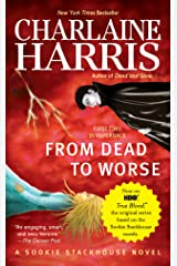 From Dead to Worse (Sookie Stackhouse Book 8) Kindle Edition
