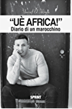 Uè Africa! - Diario di un marocchino