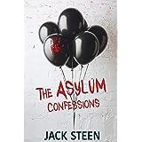 The Asylum Confessions (The Asylum Confession Files Book 1)