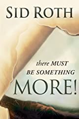 There Must Be Something More! Kindle Edition