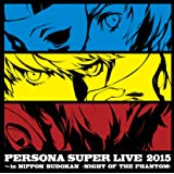 『PERSONA SUPER LIVE 2015 ~in 日本武道館-NIGHT OF THE PHANTOM-』