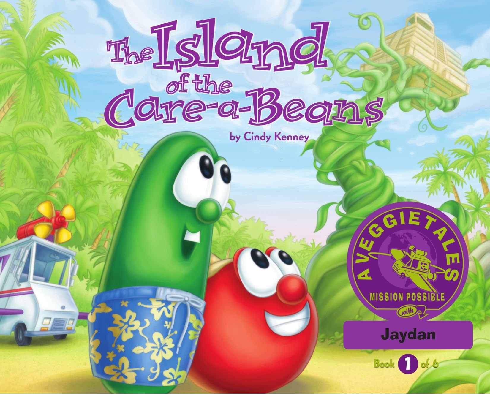 Read Online The Island of the Care-a-Beans - VeggieTales Mission Possible Adventure Series #1: Personalized for Jaydan (Girl) pdf epub