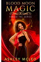 Blood Moon Magic: A Paranormal Romantic Thriller (Fanged Fae Series Book 1) Kindle Edition