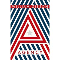Agency: THE SUNDAY TIMES TOP TEN BESTSELLER FROM THE AUTHOR OF NEUROMANCER
