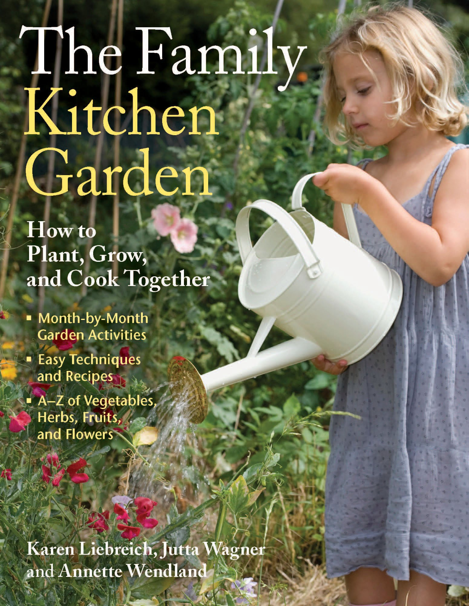 Kitchen Gardening The Family Kitchen Garden How To Plant Grow And Cook Together