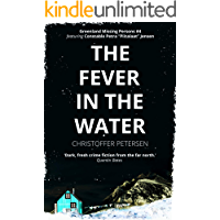 The Fever in the Water: A Constable Petra Jensen Novella (Greenland Missing Persons Book 4)