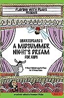 Shakespeare's A Midsummer Night's Dream For Kids: