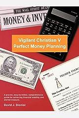 Vigilant Christian V: Perfect Money Planning Paperback