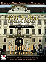 Global Treasures HOFBURG Imperial Palace Vienna, Austria