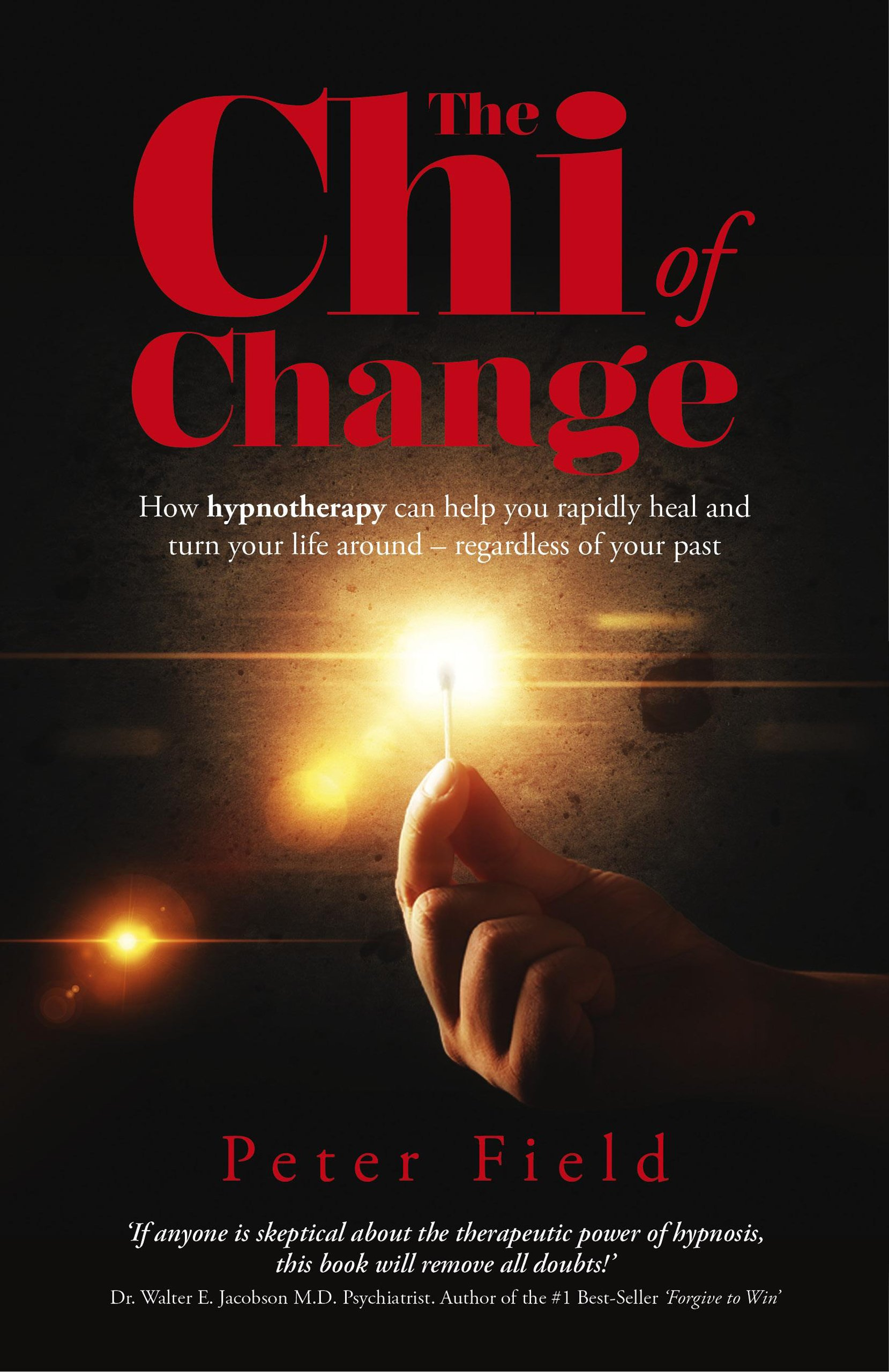 The Chi of Change: How hypnotherapy can help you heal and turn your life around - regardless of your past ebook