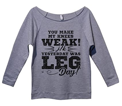 "d46b93688 Funny Womens Workout Shirts ""You Make My Legs Weak Jk Its Leg Day"""