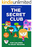 Books For Kids: The Secret Club (Children's Picture Book, Beginner Readers, Encouraging Kids to Read, Bedtime Stories for Kids) (Books For Kids.) (English Edition)