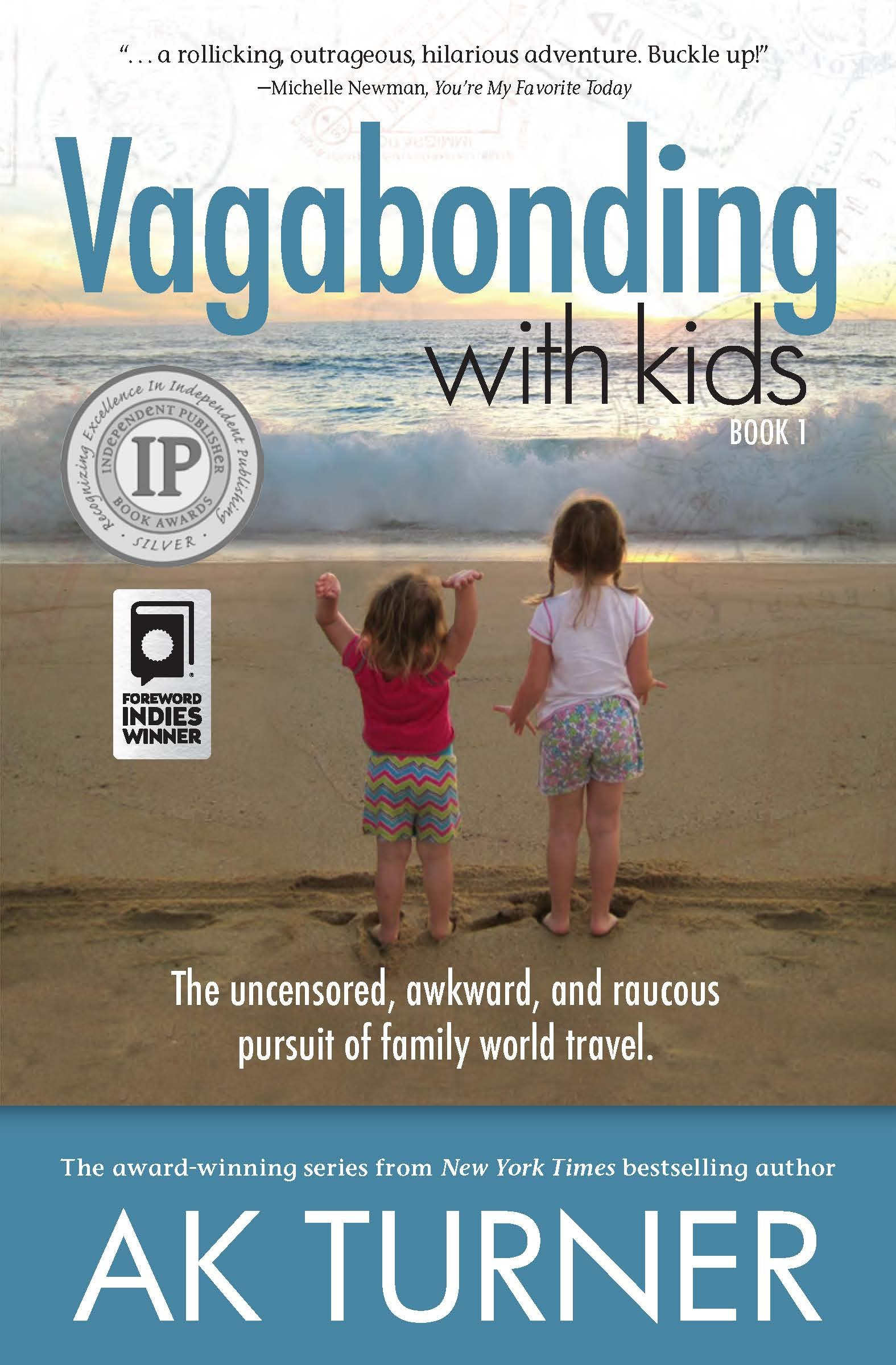 Download Vagabonding With Kids: The Uncensored, Awkward, and Raucous Pursuit of Family World Travel pdf