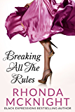 Breaking All The Rules (Second Chances Book 1)