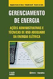 Gerenciamento de Energia – Ações administrativas e técnicas de uso adequado da energia elétrica