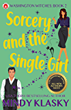 Sorcery and the Single Girl: 15th Anniversary Edition (Washington Witches Book 2)