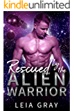 Rescued By The Alien Warrior: A Sci Fi Alien Romance