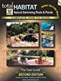 Natural Swimming Pools & Ponds: THE TOTAL GUIDE, 2nd Edition