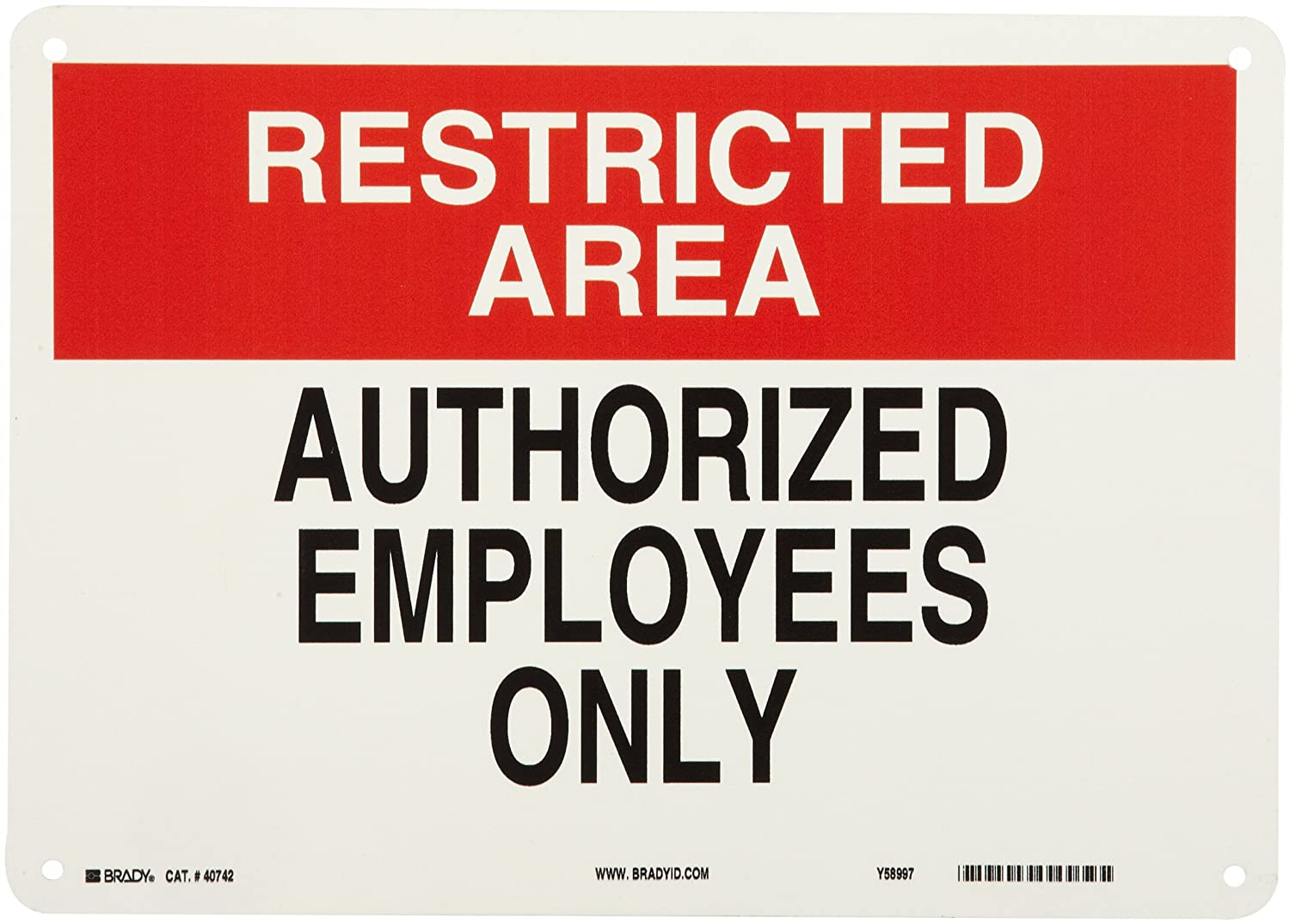 Legend Authorized Employees Only Header Restricted Area Brady 40742 14 Width x 10 Height B-555 Aluminum Red and Black on White Admittance Sign