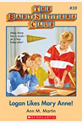 Logan Likes Mary Anne (The Baby-Sitters Club #10) (Baby-sitters Club (1986-1999)) Kindle Edition