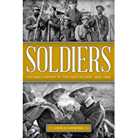 Soldiers: A Global History of the Fighting Man, 1800–1945 (English Edition)