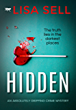 Hidden: an absolutely gripping crime mystery (English Edition)
