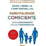 Parentalidade Consciente: Como o autoconhecimento nos ajuda a criar nossos filhos