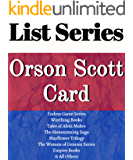 ORSON SCOTT CARD: SERIES READING ORDER: ENDER'S GAME SERIES, THE WORTHING BOOKS, TALES OF ALVIN MAKER, HOMECOMING SAGA, MAYFLOWER TRILOGY, EMPIRE BOOKS, MITHERMAGES BY ORSON SCOTT CARD