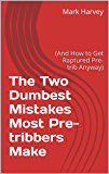The Two Dumbest Mistakes Most Pre-tribbers Make: (And How to Get Raptured Pre-trib Anyway)