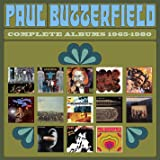 Paul Butterfield: Complete Albums 1965-1980