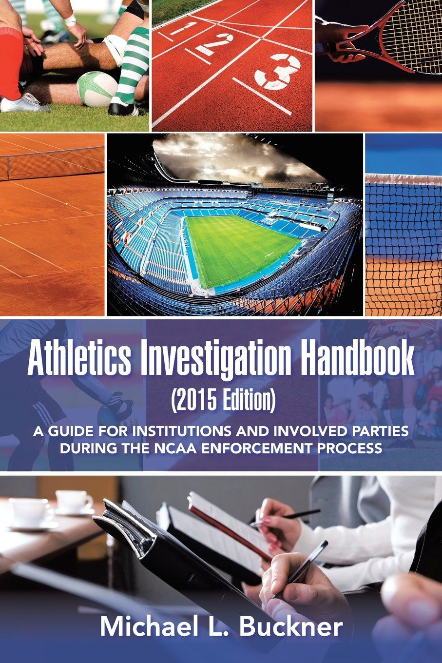 Download Athletics Investigation Handbook (2015 Edition): A Guide for Institutions and Involved Parties During the NCAA Enforcement Process ebook