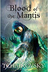 Blood of the Mantis: Shadows of the Apt Kindle Edition