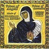 Voices of Angels: Music of Hildegard von Bingen