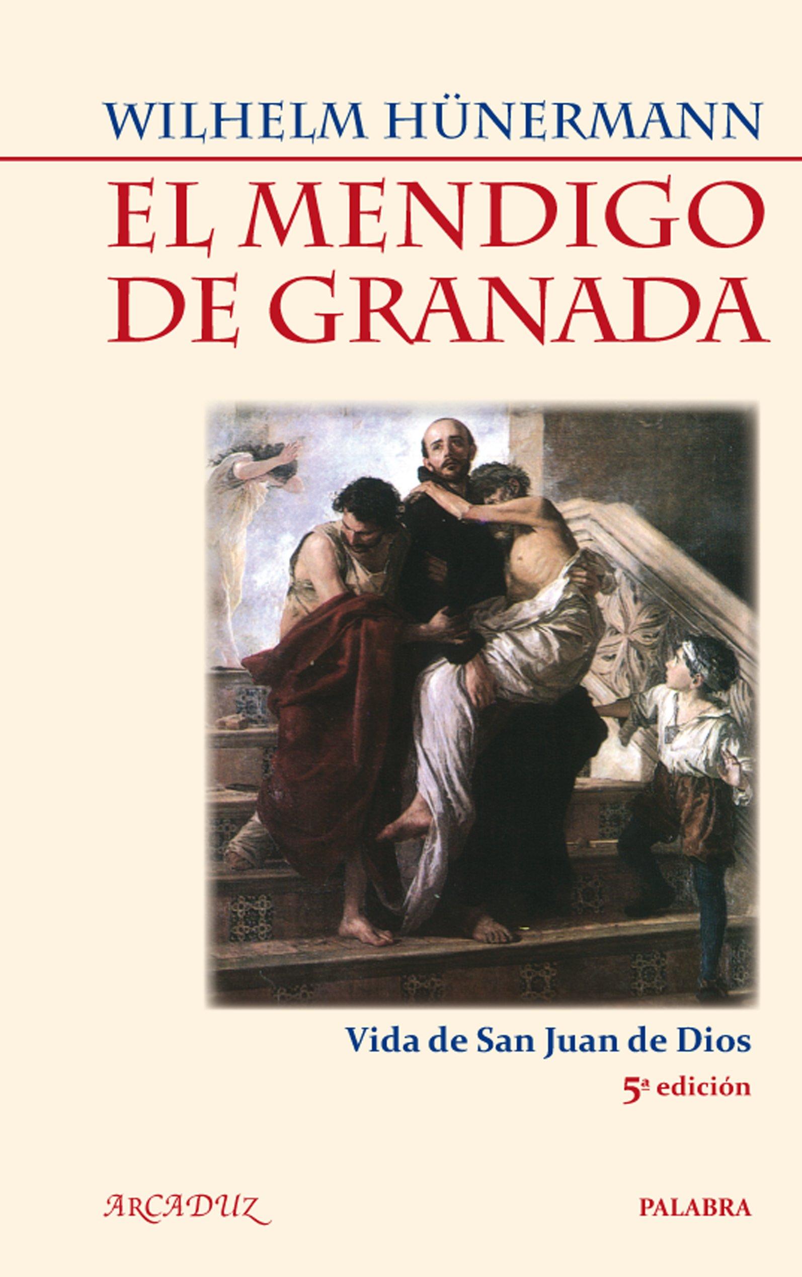 El mendigo de Granada (Arcaduz): Amazon.es: Hünermann, Wilhelm, Villar Ponz, Mercedes: Libros