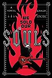 We Sold Our Souls: A Novel
