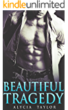 Beautiful Tragedy (A Standalone Romance Novel)