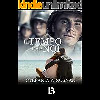 Il tempo fra noi: (Collana LifeBooks) (Italian Edition)